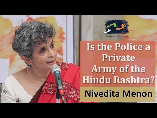 Is The Police A Private Army Of The Hindu Rashtra? | Nivedita Menon | Karwan e Mohabbat