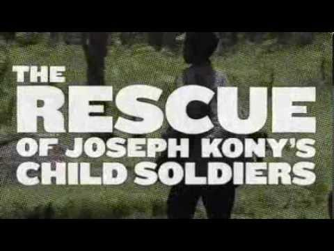 The Rescue: The Story of Joseph Kony's Child Soldiers