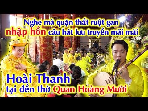 Nghe mà quặn thắt cả ruột gan tại đền thờ Quan Hoàng Mười; Hoài Thanh đã nhập hồn lưu truyền mãi mãi