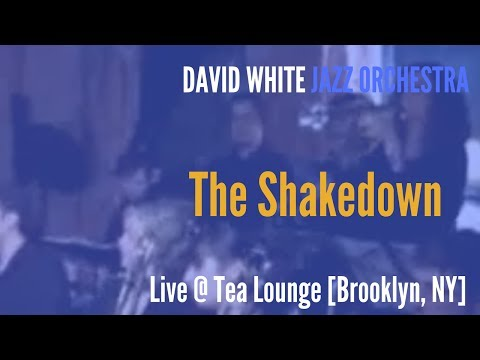 🎵 David White Jazz Orchestra - The Shakedown - (live @ Tea Lounge)