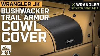 Jeep Wrangler JK Bushwacker Trail Armor Cowl Cover (2007-2018) Review & Install