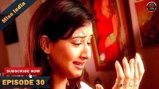 MISS INDIA TV SERIAL EPISODE 30 | SHILPA SHINDE | PAKHI HEGDE | DD National