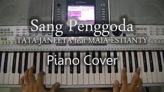 Sang Penggoda - TATA JANEETA feat MAIA ESTIANTY (piano cover)