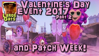 Valentines Event 2017: Part 2 + Patch Week - February 13, 2017
