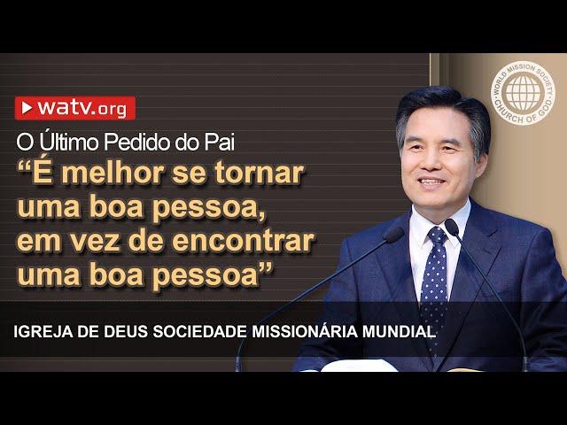 O Último Pedido do Pai [Igreja de Deus, IDDSMM, Igreja de Deus Sociedade Missionária Mundial]