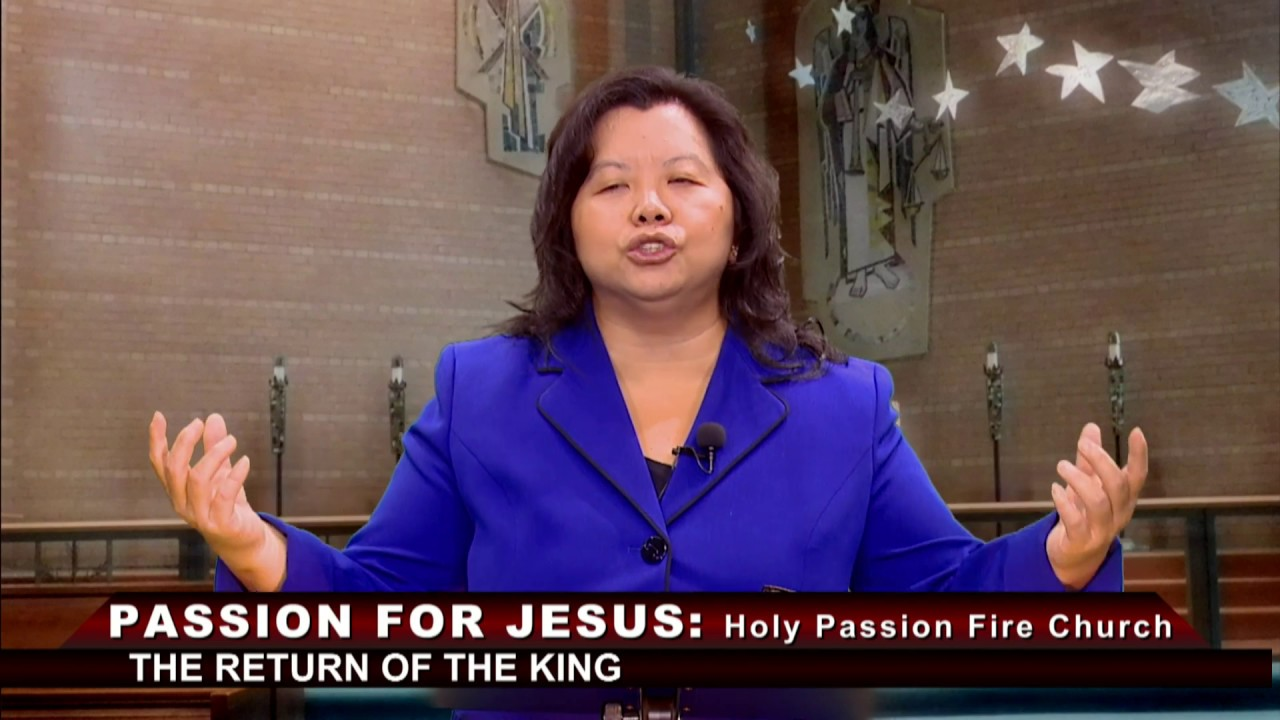 HOLY PASSION FIRE: The return of the King with Pastor Phua Xiong.