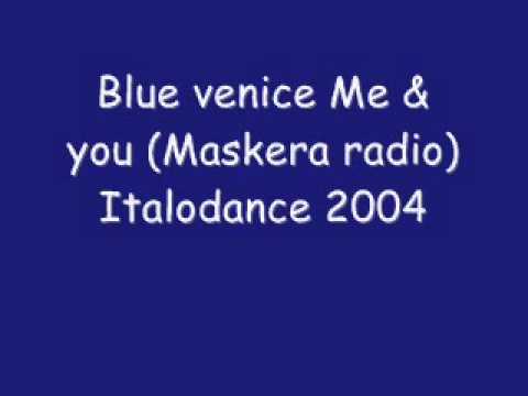 Blue venice - Me & you Italodance 2004.wmv