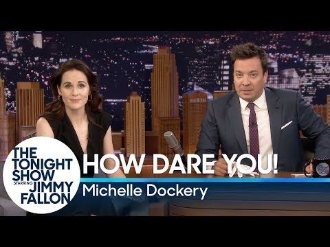 Muss - Downton Abbey's Michelle Dockery & Jimmy Fallon How Dare You! FUNNY