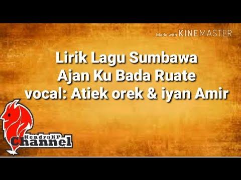 Lirik Lagu Sumbawa - Ajan Kubada ruate