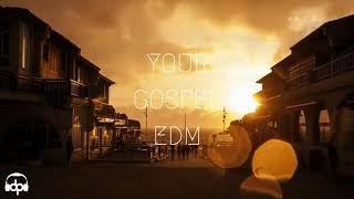 your gospel edm 2017 7 when the present meets the past best christian edm remix