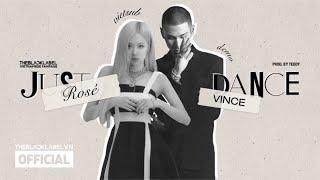 [VIETSUB] ROSÉ X VINCE - JUST DANCE (Prod. by Teddy)