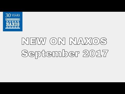 New on Naxos Releases: September 2017
