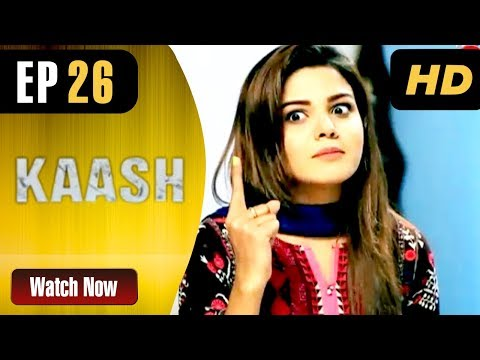 Kaash - Episode 26 - Aaj Entertainment