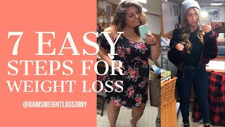 7 EASY STEPS FOR WEIGHT LOSS | what I did at the beginning| DANISWEIGHTLOSSJRNY