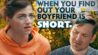 When You Find Out Your Boyfriend Is Short