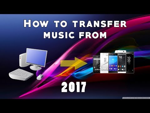 How to transfer music from computer to Sony Xperia 2017 UPDATED METHOD