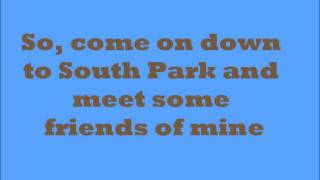Repeat youtube video South Park Theme and Lyrics