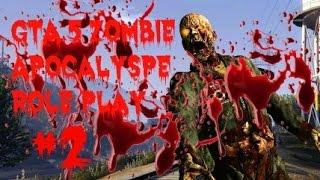 GTA 5 ONLINE | ZOMBIE APOCALYPSE ROLE PLAY #2