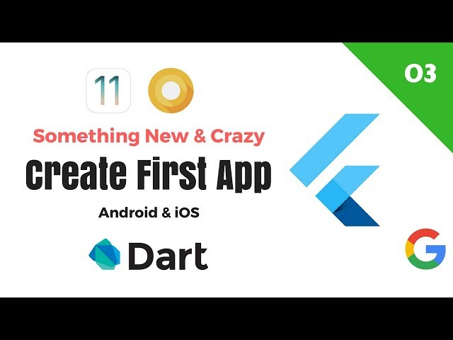 Google's Flutter Tutorials  | 3 - Create First App | Something New & Crazy | Android & iOS | Dart
