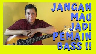 Jangan Mau Jadi Pemain Bass !!