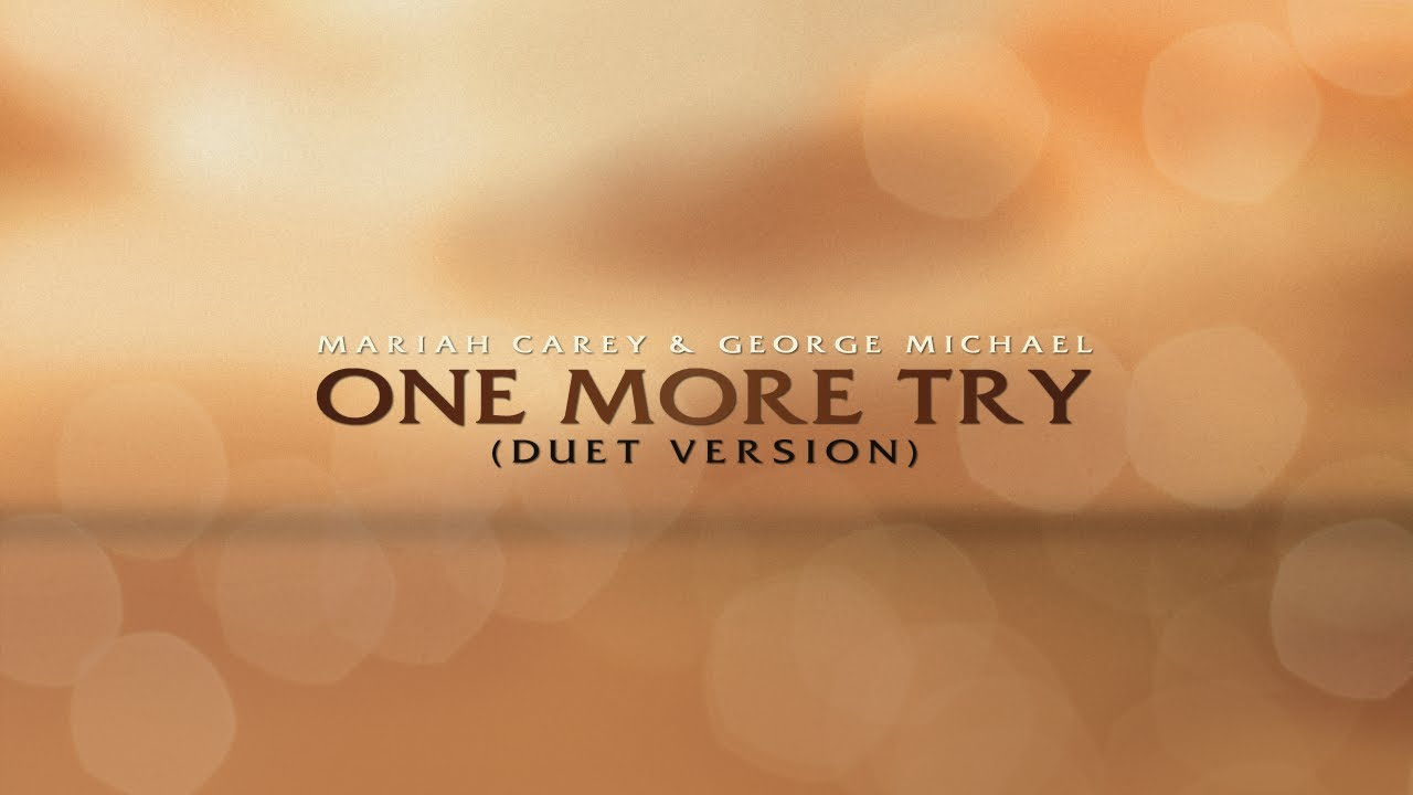 Mariah Carey & George Michael - One More Try (Duet Version)