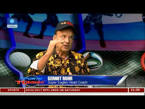 Gernot Rohr Highlights Developments In Nigeria Football Pt.1 |Sports Tonight|