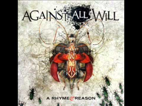 Against All Will - The Drug I Need
