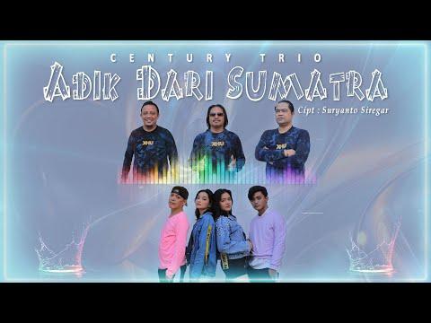 Adik Dari Sumatera Century Trio