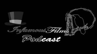 Infamous Films Podcast Episode 1