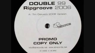 Double 99 - RIP Groove (Tim Deluxe 2006 Remix)