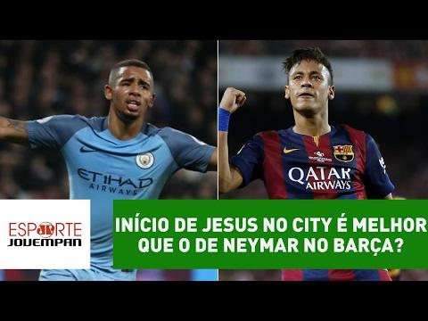 Início de Jesus no City é melhor que o de Neymar no Barça?