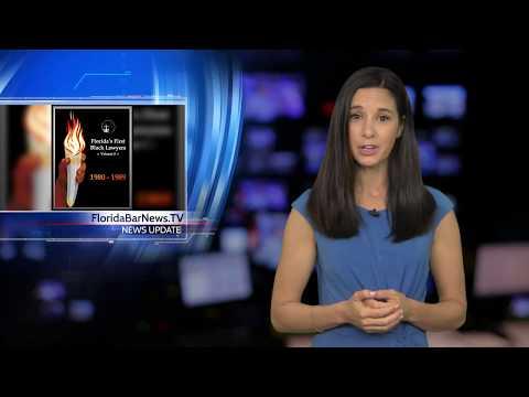 FloridaBarNews.TV - Update #71: New book honors Florida's trailblazing black attorneys