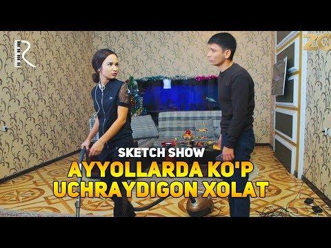 Sketch SHOW - Ayyollarda Ko'p Uchraydigon Xolat
