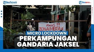 Ada 17 Warga yang Positif Covid-19, Perkampungan di Gandaria Jaksel Terapkan Micro Lockdown