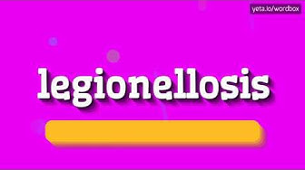 LEGIONELLOSIS - HOW TO PRONOUNCE IT!?