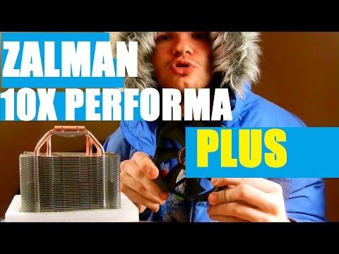 Zalman CNPS10X Performa+ unboxing.  Возрождение легенды.