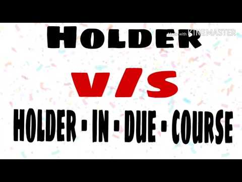 Easy explanation of holder and holder in due course| 2021 | commerce ps.