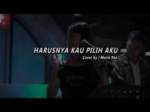 Free Download Harusnya Kau Pilih Aku - Terry I (cover By Maria Eka) Mp3 dan Mp4