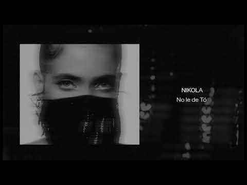 NIKOLA - No le de Tó