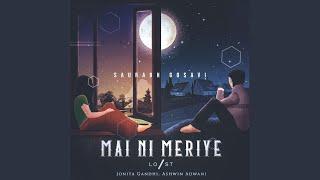 Download lagu Lost Stories - Mai Ni Meriye (feat. Jonita Gandhi & Ashwin Adwani) (Radio Edit)