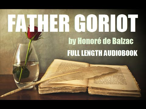 FATHER GORIOT, by Honoré de Balzac - FULL LENGTH AUDIOBOOK