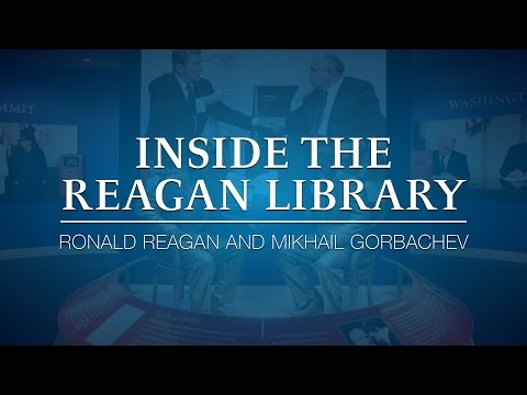 Inside the Reagan Library: Ronald Reagan and Mikhail Gorbachev