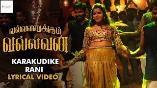 Vallavanukkum Vallavan Songs | Kaarakudike Rani Lyrical Video | Bobby Simha | Raghu Dixit