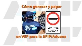 vuclip Cómo generar y pagar un VEP para la AFIP/Aduana
