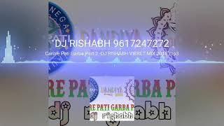 Carore Pati Garba Part 2 non stop -DJ RISHABH VIBRET MIX