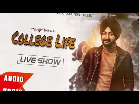 College Life | Ranjit Bawa | Official Full Song | 🔥