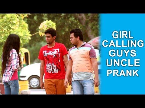 "Girl Calling Guys ""UNCLE"" Prank - TST - Pranks in India"