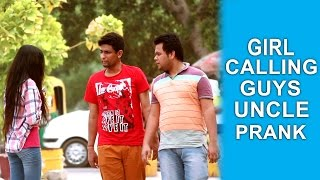 "Girl Calling Guys ""UNCLE"" Prank - TST - Pranks in India"