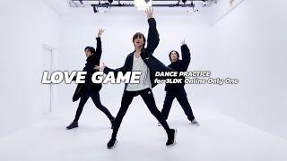 「LOVEGAME」Dance Practice / 3LDK