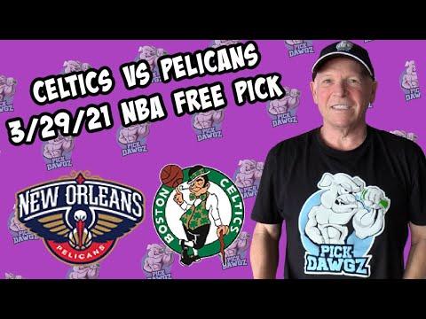 Boston Celtics vs New Orleans Pelicans 3/29/21 Free NBA Pick and Prediction NBA Betting Tips